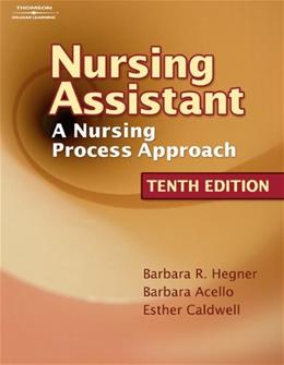 Nursing Assistant: A Nursing Process Approach, by Hegner, 10th Edition 10 w/CD 9781418066079