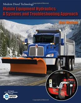 Mobile Equipment Hydraulics: A Systems and Troubleshooting Approach, by Watson 9781418080433