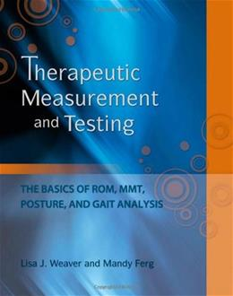 Therapeutic Measurement and Testing: The Basics of ROM, MMT, Posture and Gait Analysis, by Weaver BK w/CD 9781418080808