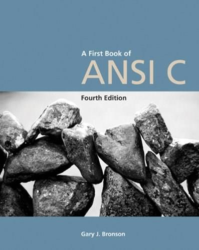 First Book of ANSI C, by Bronson, 4th Edition 9781418835569