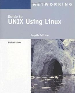 Guide to UNIX Using Linux (Networking (Course Technology)) 4 PKG 9781418837235