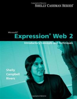Shelly Cashman Series: Microsoft Expression Web 2: Introductory Concepts and Techniques, by Shelly 9781418859756