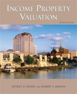 Income Property Valuation, by Fisher, 3rd Edition 9781419596230
