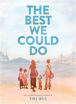 The Best We Could Do: An Illustrated Memoir 9781419718779