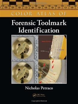 Color Atlas of Forensic Toolmark Identification, by Petraco 9781420043921