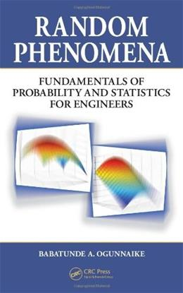 Random Phenomena: Fundamentals of Probability and Statistics for Engineers BK w/CD 9781420044973