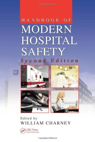 Handbook of Modern Hospital Safety, by Charney, 2nd Edition 9781420047851
