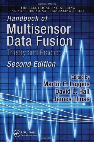 Handbook of Multisensor Data Fusion: Theory and Practice, by Liggins, 2nd Edition 9781420053081
