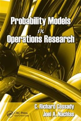 Probability Models in Operations Research, by Cassady 9781420054897