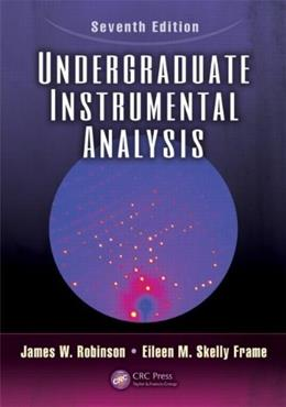 Undergraduate Instrumental Analysis, by Frame, 7th Edition 7 PKG 9781420061352