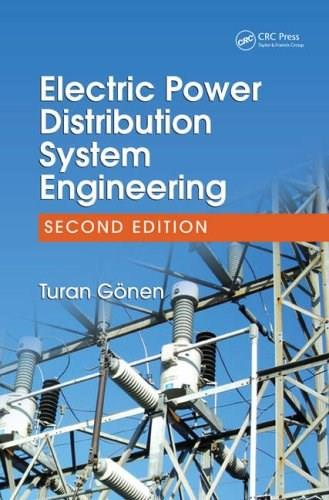 Electric Power Distribution System Engineering, by Gonen, 2nd Edition 9781420062007
