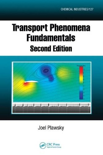 Transport Phenomena Fundamentals, by Plawsky, 2nd Edition 9781420062335