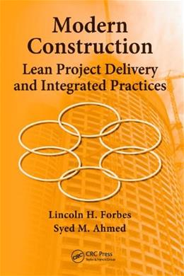 Modern Construction: Lean Project Delivery and Integrated Practices, by Forbes 9781420063127