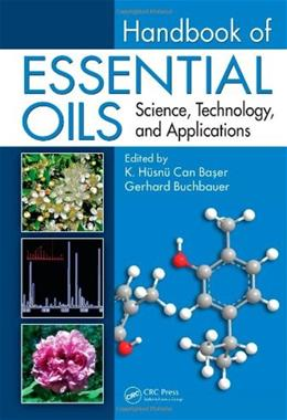 Handbook of Essential Oils: Science, Technology, and Applications, by Baser 9781420063158