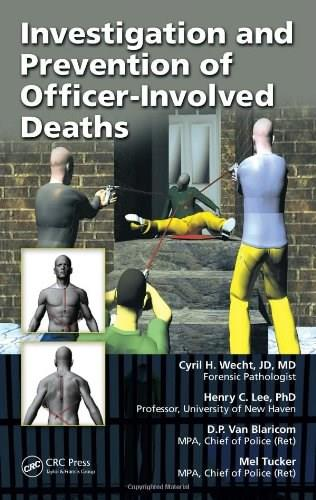 Investigation and Prevention of Officer Involved Deaths, by Wecht 9781420063745