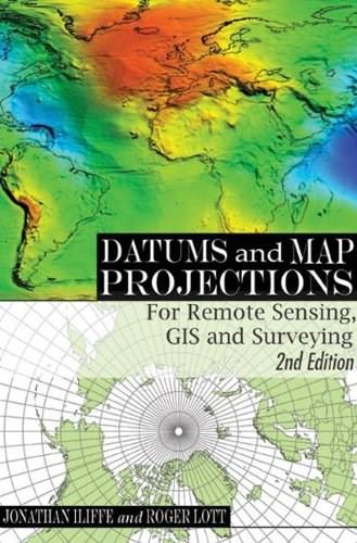 Datums and Map Projections: For Remote Sensing, GIS and Surveying, by Iiiffe, 2nd Edition 9781420070415