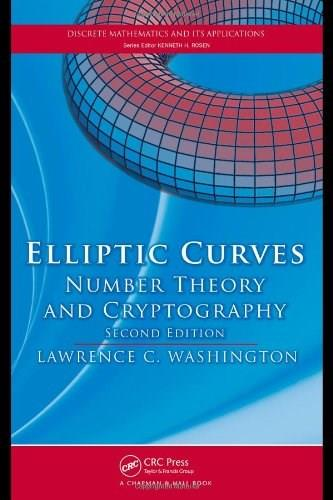 Elliptic Curves: Number Theory and Cryptography, by Washington, 2nd Edition 9781420071467