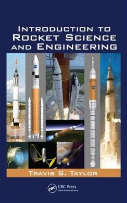 Introduction to Rocket Science and Engineering, by Taylor 9781420075281