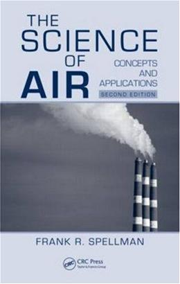Science of Air: Concepts and Applications, by Spellman, 2nd Edition 9781420075328