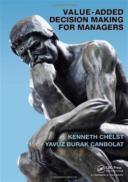 Value-Added Decision Making for Managers, by Chelst 9781420075724