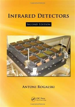 Fundamentals of Infrared Detector Technologies, by Rogalski 9781420076714