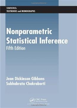 Nonparametric Statistical Inference, by Gibbons, 5th Edition 9781420077612