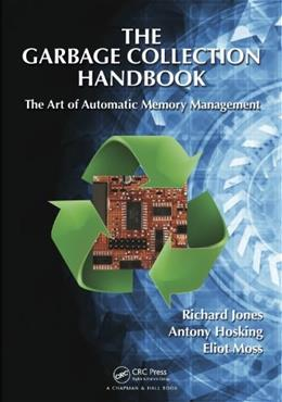 Advanced Garbage Collection, by Jones 9781420082791