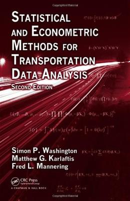 Statistical and Economic Methods for Transportation Data Analysis, by Washington, 2nd Edition 9781420082852