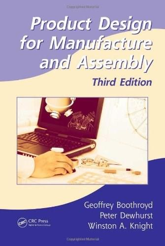 Product Design for Manufacture and Assembly, by Boothroyd, 3rd Edition 9781420089271