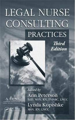 Legal Nurse Consulting,: Principles and Practices, by Kopishke, 3rd Edition, 2 VOLUME SET 3 PKG 9781420089479