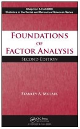 Foundations of Factor Analysis, by Mulaik, 2nd Edition 9781420099614