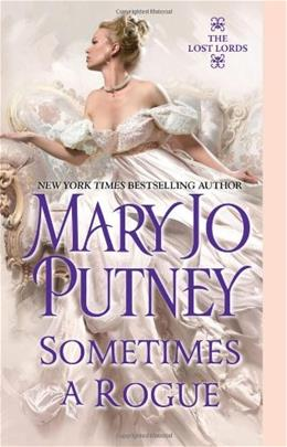 Sometimes a Rogue (The Lost Lords, Book 5) 9781420127157