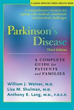 Parkinsons Disease: A Complete Guide for Patients and Families (A Johns Hopkins Press Health Book) third edit 9781421410760