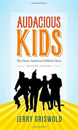 Audacious Kids: The Classic American Childrens Story, by Griswold 9781421414577