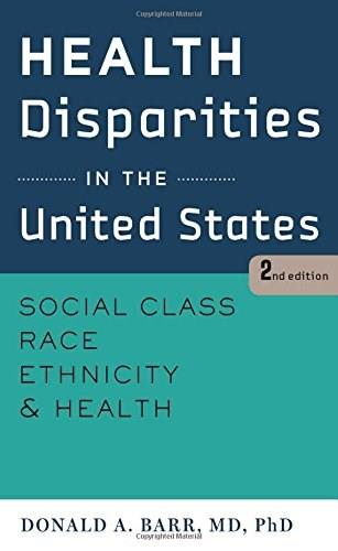 Health Disparities in the United States: Social Class, Race, Ethnicity, and Health, by Barr, 2nd Edition 9781421414751