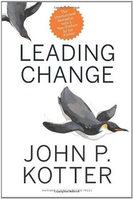 Leading Change, With a New Preface by the Author, by Kotter 9781422186435