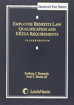 Employee Benefits Law: Qualification and ERISA Requirements 2 9781422429648