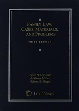 Family Law: Cases, Materials, and Problems, by Swisher, 3rd Edition 9781422429655