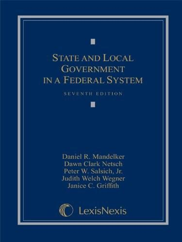State and Local Government in a Federal System, by Mandelker, 7th Edition 9781422477700