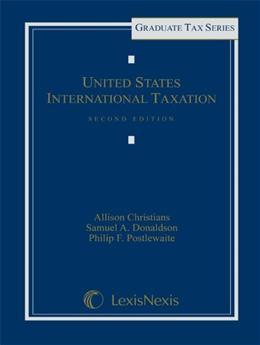 United States International Taxation, by Christians, 2nd Edition 9781422480311