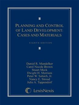 Planning and Control of Land, by Mandelker, 8th Edition 9781422481639
