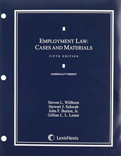 Employment Law: Cases and Materials, by Willborn, 5th Edition 9781422490778
