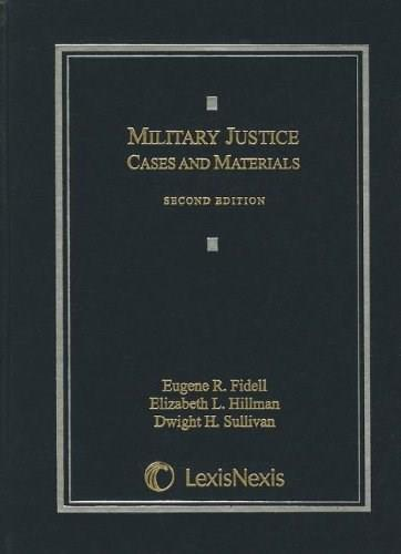 Military Justice: Cases and Materials, by Fidell, 2nd Edition 9781422498613