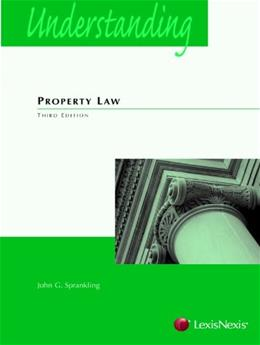 Understanding Property Law, by Sprankling, 3rd Edition 9781422498736