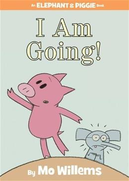I Am Going! (An Elephant and Piggie Book) 1 9781423119906