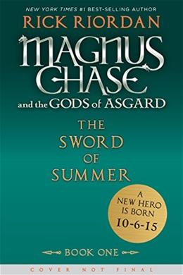 Magnus Chase and the Gods of Asgard, by Riordan, Book 1: The Sword of Summer 9781423160915