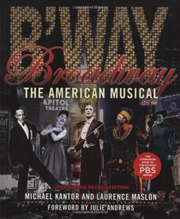 Broadway: The American Musical, by Maslon 9781423491033