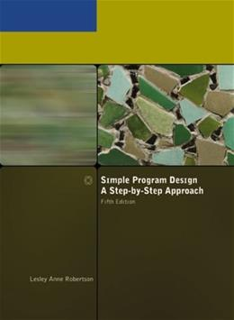 Simple Program Design: A Step by Step Approach, by Robertson, 5th Edition 5 PKG 9781423901327