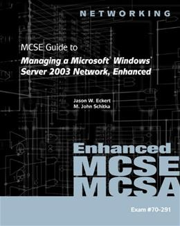 MCSE Guide to Managing a Microsoft Windows Server 2003 Network, by Eckert, 70 291 BK w/CD 9781423902904