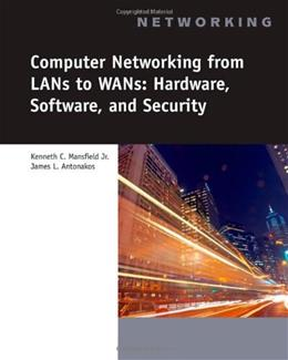 Computer Networking for Lans to Wands: Hardware, Software and Security, by Antonakos BK w/CD 9781423903161